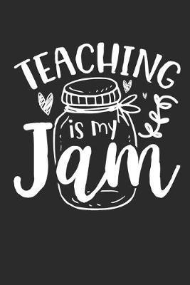 Teaching is my Jam by Values Tees
