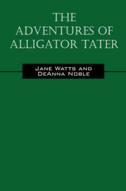 The Adventures of Alligator Tater by Jane, Watts image
