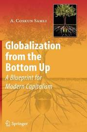 Globalization from the Bottom Up by A.Coskun Samli