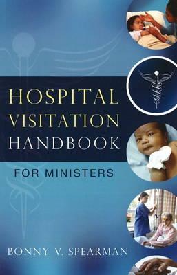 Hospital Visitation Handbook for Ministers by Bonny V Spearman image