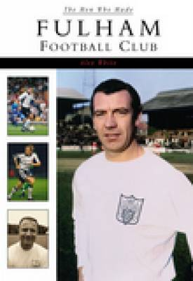 The Men Who Made Fulham Football Club by Alex White image