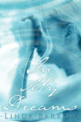 In My Dreams by Linda Barrow