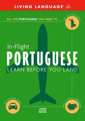Portuguese in Flight: Learn Before You Land by Living Language