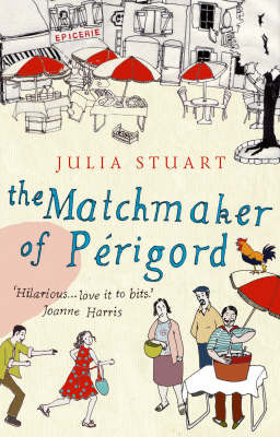 The Matchmaker Of Perigord by Julia Stuart