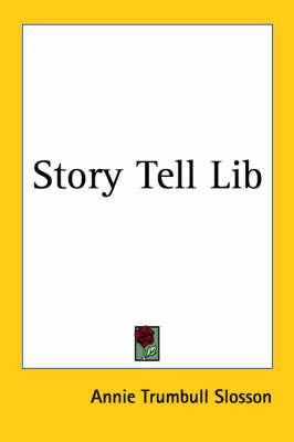Story Tell Lib by Annie (Trumbull) Slosson