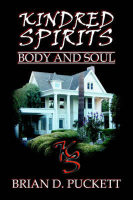 Kindred Spirits: Body and Soul by Brian D. Puckett