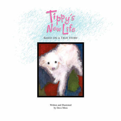 Tippy's New Life by Dave Moss