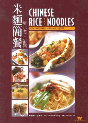 Chinese Rice and Noodles by Su Huei Huang