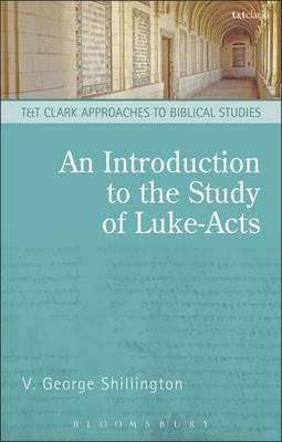 An Introduction to the Study of Luke-Acts by V.George Shillington