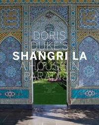 Doris Duke's Shangri La by Donald Albrecht