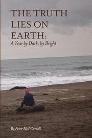 The Truth Lies on Earth by Peter Neil Carroll image