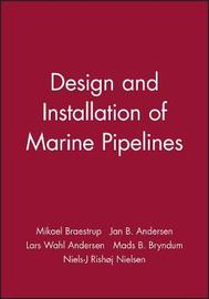 Design and Installation of Marine Pipelines by Mikael W Braestrup image