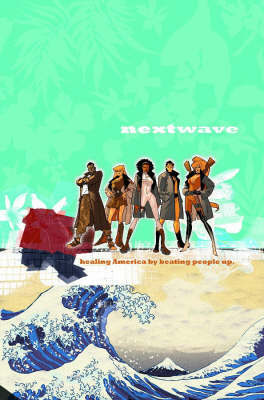 Nextwave: Agents Of H.a.t.e. Volume 1 - This Is What They Want image