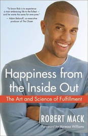 Happiness from the Inside Out by Robert Mack