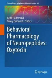 Behavioral Pharmacology of Neuropeptides: Oxytocin