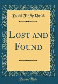Lost and Found (Classic Reprint) by David F McKitrick image