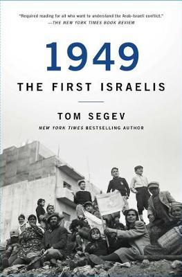 1949 the First Israelis by Tom Segev