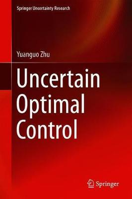 Uncertain Optimal Control by Yuanguo Zhu image