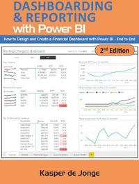The Absolute Guide to Dashboarding and Reporting with Power BI by Kasper de Jonge