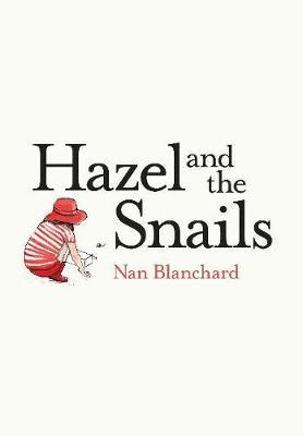 Hazel and the Snails by Nan Blanchard