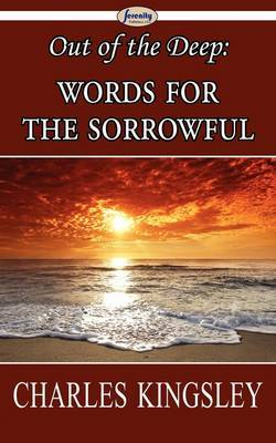 Out of the Deep: Words for the Sorrowful by Charles Kingsley image