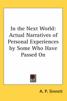 In the Next World: Actual Narratives of Personal Experiences by Some Who Have Passed On image