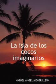 La Isla De Los Cocos Imaginarios by Miguel Angel Membrillera image