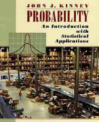 Probability: An Introduction with Statistical Applications by John J Kinney image