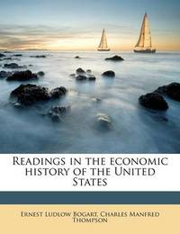 Readings in the Economic History of the United States by Ernest Ludlow Bogart