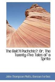 The Baitl Pachchis: Or, The Twenty-five Tales of a Sprite by John Thompson Platts image