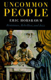 Uncommon People by Eric Hobsbawm