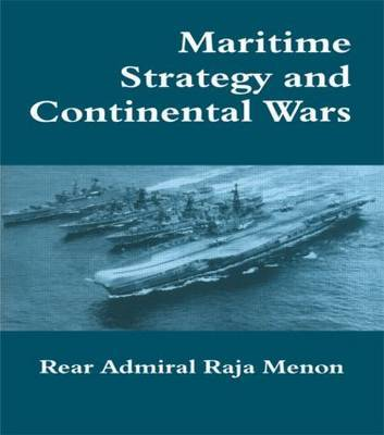 Maritime Strategy and Continental Wars by Rear Admiral K. Raja Menon image