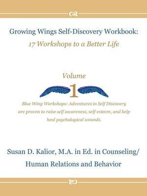 Growing Wings Self-Discovery Workbook: v. 1 by Susan D Kalior image