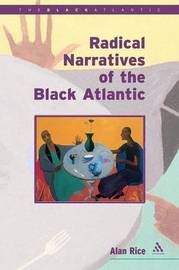 Radical Narratives of the Black Atlantic by Alan Rice image