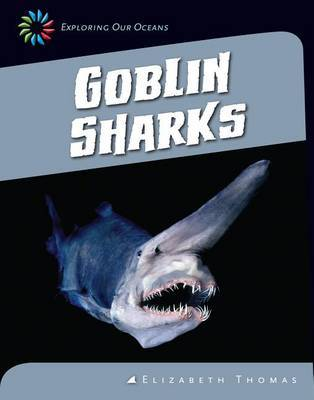 Goblin Sharks by Elizabeth Thomas image