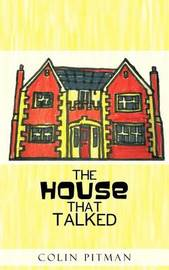 The House That Talked by Colin Pitman