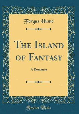 The Island of Fantasy by Fergus Hume image