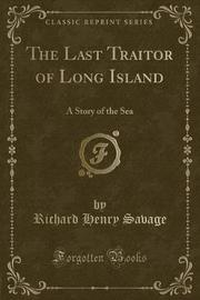 The Last Traitor of Long Island by Richard Henry Savage image