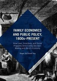 Family Economics and Public Policy, 1800s-Present by Megan McDonald Way