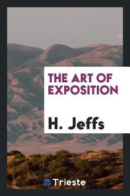 The Art of Exposition by H. Jeffs
