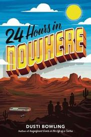 24 Hours in Nowhere by Dusti Bowling image