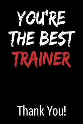 You\'re the Best Trainer Thank You! | Gagalan Journals Book ...