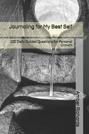 Journaling for My Best Self by Amber Richards