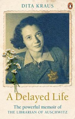 A Delayed Life by Dita Kraus