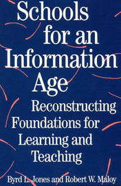 Schools for an Information Age by Robert W. Maloy