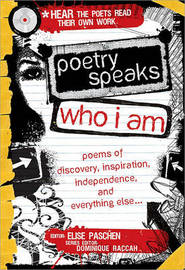 Poetry Speaks Who I Am with CD: Poems of Discovery, Inspiration, Independence, and Everything Else in Your Amazing Future by Elise Paschen image