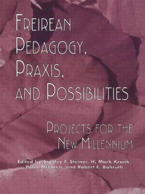 Freireian Pedagogy, Praxis, and Possibilities by Stanley S. Steiner image