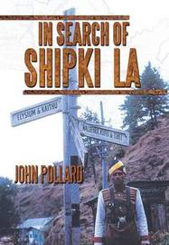 In Search of Shipki La by John Pollard