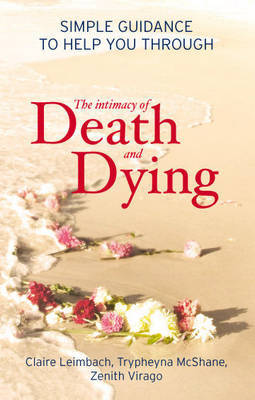 The Intimacy of Death and Dying by Claire Leimbach