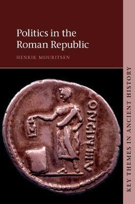 Politics in the Roman Republic by Henrik Mouritsen image